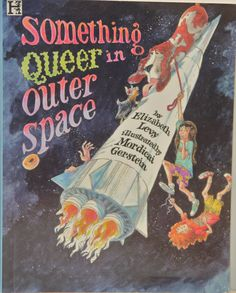 Something Queer in Outer Space: A Mystery, written by Elizabeth Levy, illustrated by Mordicai Gerstein