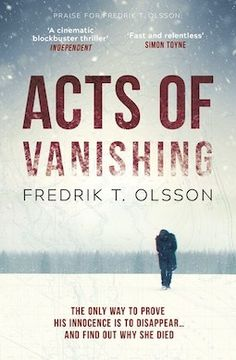 Acts of Vanishing by Fredrik T Olsson centres around a series of linked events, starting with a city-wide blackout. And things can only get worse.