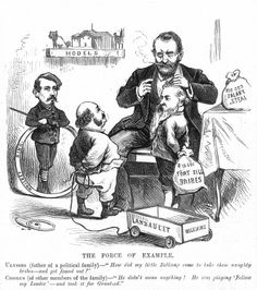"THE FORCE OF EXAMPLE - Ulysses (father of a political family) - ""How did my little Belknap come to take these naughty bribes - and get found out?"" ~ Chorus (of other members of the family) - ""He didn't mean anything!  hE was playing 'Follow my Leader' - and took it for GRANT-ed.""  ~ ""  (Cartoon aimed at Ulysses S. Grant (1822-1885))"