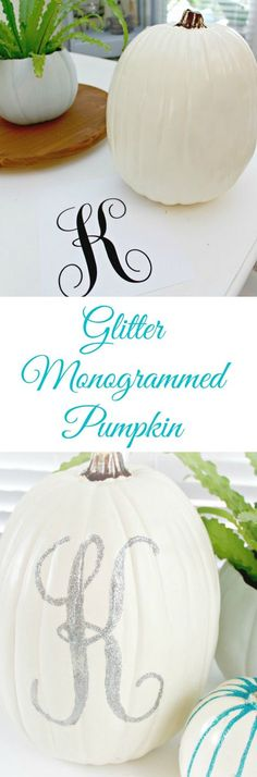 Glitter Monogrammed Pumpkin - Simple Fall Decor Idea Using a Faux Plastic Pumpkin!