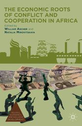 The economic roots of conflict and cooperation in Africa / ed. by William Ascher and Natalia Mirovitskaya. -- New York ;  Basingstoke :  Palgrave Macmillan,  2013.