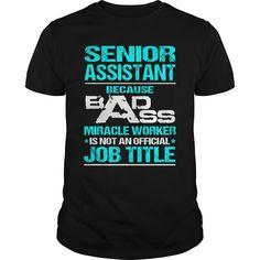 SENIOR ASSISTANT T-Shirts, Hoodies. SHOPPING NOW ==► https://www.sunfrog.com/LifeStyle/SENIOR-ASSISTANT-116168251-Black-Guys.html?id=41382