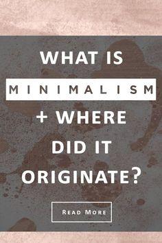 What is minimalism + where did minimalism originate?