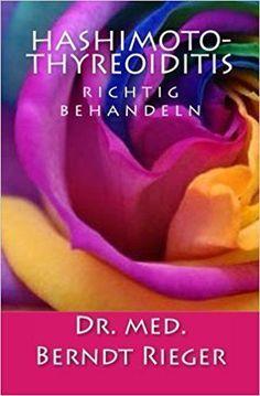 Hashimoto-Thyreoiditis   Dr. med. Berndt Rieger - Hormonie