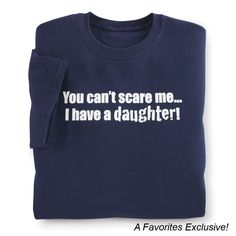 I Have a Daughter T Shirt