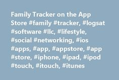 Family Tracker on the App Store #family #tracker, #logsat #software #llc, #lifestyle, #social #networking, #ios #apps, #app, #appstore, #app #store, #iphone, #ipad, #ipod #touch, #itouch, #itunes http://botswana.remmont.com/family-tracker-on-the-app-store-family-tracker-logsat-software-llc-lifestyle-social-networking-ios-apps-app-appstore-app-store-iphone-ipad-ipod-touch-itouch-itunes/  Family Tracker Description NEWS:Family Tracker was used to locate a missing child – see news report on…