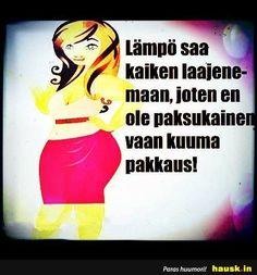 Lampo saa kaiken.. - HAUSK.in Memes, Fitness, Inspiration, Humor, Biblical Inspiration, Meme, Inspirational, Inhalation