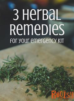 With just a few ingredients you can add these 3 herbal remedies for preparedness to your 72-hour kits. They will help you naturally be prepared | Rootsy.org