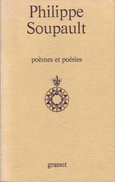 #littérature : Poèmes Et Poésies de Philippe Soupault.  Grasset, 1973. 448 pp. brochées. Philippe Soupault, Dadaism Art, Poetry, Date, Ebay, Libros, Booklet, Songs, War