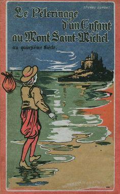Couverture du livre le pèlerinage d'un enfant au Mont Saint Michel au quinzième siècle. Dupont, Mont Saint Michel, Normandy, Saints, Movies, Movie Posters, Images, Photos, Art