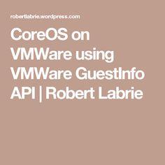 CoreOS on VMWare using VMWare GuestInfo API   Robert Labrie