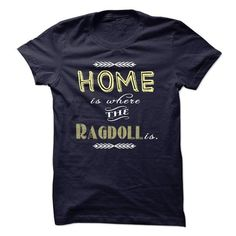 Home is where my Ragdoll is T Shirts, Hoodies, Sweatshirts. CHECK PRICE ==► https://www.sunfrog.com/Pets/Home-is-where-my-Ragdoll-is.html?41382