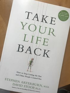 Take Your Life Back: How to Stop Letting the Past and Other People Control You Book Club Books, Book Nerd, Book Lists, Good Books, Books To Read, My Books, Book Suggestions, Book Recommendations, Self Respect Quotes