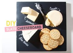 Slate cheeseboard!!  I was once served cheese and fruit on a slate at a trendy bar in NYC...it blew my mind!  Now I can make one for myself!!