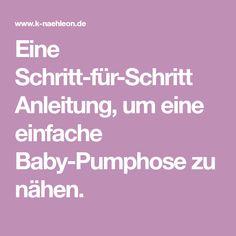 Eine Schritt-für-Schritt Anleitung, um eine einfache Baby-Pumphose zu nähen.