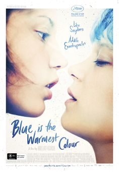 Blue Is The Warmest Colour - great exploration of love and then the unravelling of a relationship. Terrible sex scenes though!!