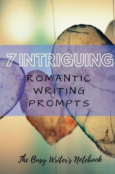 7 Romantic Writing Prompts To Start Your Next Story. Here Are 7 New Romance Writing Prompts To Help You Get Your Next Novel, Novella, or Short Story Going. #writingprompts #romancewritingprompts #romancewriting