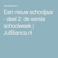 Een nieuw schooljaar - deel 2: de eerste schoolweek | JufBianca.nl