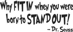 Dr Seuss Wall Decals: Why Fit in When You Were Born to Stand Out. --------------  Get Wall Decals at Amazon from Wall Decals Quotes Store