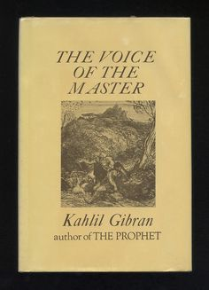 """""""The Voice of the Master"""" by Kahlil Gibran"""
