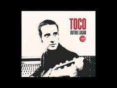 Toco - Outro Lugar - YouTube