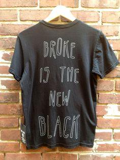 BROKE IS THE NEW BLACK
