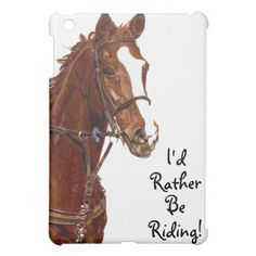 Does she love horses? This ipad mini case is a beautiful painting of a thoroughbred horse with the saying I`d Rather Be Riding! A great gift for the little equestrian in your life!
