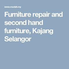 Furniture repair and second hand furniture, Kajang Selangor