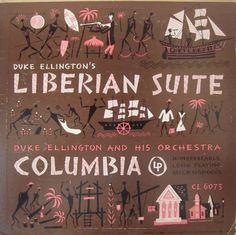 Duke Ellington And His Orchestra - Duke Ellington's Liberian Suite  Columbia CL 6073 - Enregistré le 24 avril 1947 - Sortie en 1949  Note: 5/10
