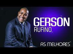 GERSON RUFINO - SELEÇÃO DAS MELHORES MÚSICAS - YouTube