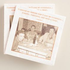 """Enjoy happy hour at home anytime with our cheeky beverage napkins featuring a fun vintage photograph with the phrase""""I choose my friends how I like my cocktails... strong, fabulous, and with a twist."""""""