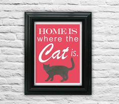 Home is where the Cat this. Cat Love. Animal by SamsSimpleDecor