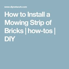 How to Install a Mowing Strip of Bricks | how-tos | DIY