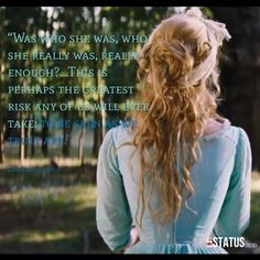 """""""Was who she was, who she really was, really enough?…This is perhaps the greatest risk any of us will ever take: to be seen as we truly are."""" Cinderella (2015)"""