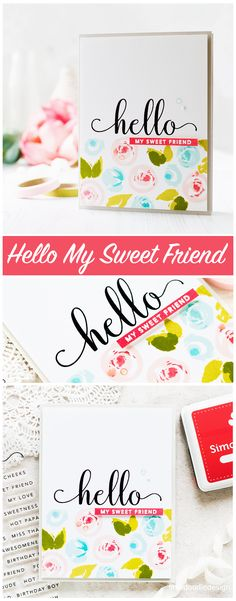 Hello My Sweet Friend handmade card by Debby Hughes.This card uses a new stamp set, Hello You, from Cathy Zielske of CZ Design combined with flowers from SSS Many Thanks. Pink flowers – Altenew Blush + Simon Says Stamp Hot LipsBlue Flowers – Altenew Sea Glass + Simon Says Stamp Audrey BlueLeaves – Simon Says Stamp Catkin + Altenew Moss. For the skinny strip I blended Hot Lips ink in to a scrap piece of card, waited for it to dry thoroughly and then white heat embossed.