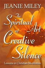 The Spiritual Art of Creative Silence: Lessons in Christian Meditation by Jeanie Miley Christian Meditation, Thing 1, God's Heart, Creative Art, Spirituality, Healing, Books, Balanced Life, Exercises