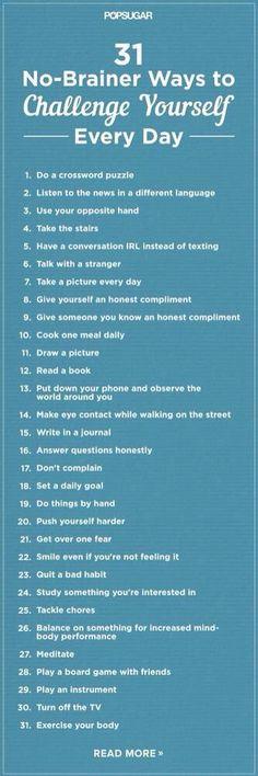 31 No-brainier ways to challenge yourself everyday