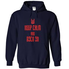 KEEP CALM and ROCK ON. T-Shirt or Hoodie. Click to order: http://www.sunfrogshirts.com/KEEP-CALM-and-ROCK-ON-NavyBlue-28913738-Hoodie.html?25384  you may want to buy it ?