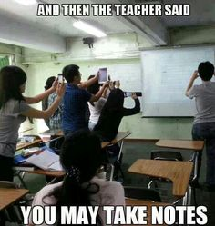 This meme depicts a modern day classroom. It's very common for students, especially in lecture halls, to take pictures of slides and notes teachers display. It's one of the many ways students use technology to take shortcuts.  By Amanda K.