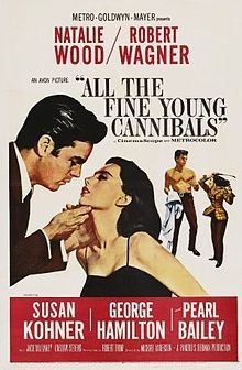 All The Fine Young Cannibals    Original movie poster //  Directed byMichael Anderson  Written byRosamond Marshall (novel)  Robert Thom (screenplay)  StarringRobert Wagner  Natalie Wood  Susan Kohner  Music byJeff Alexander  CinematographyWilliam H. Daniels  Distributed byMetro-Goldwyn-Mayer  Release date(s)September 15, 1960  Running time112 min.  CountryUSA  LanguageEnglish