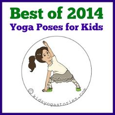 List of 57 yoga poses for kids: Best post for 2014 on Kids Yoga Stories