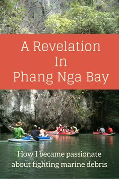 A Revelation In Phang Nga Bay. The experience that led me to become passionate about fighting marine debris and reducing plastic pollution. Read more: http://www.thelostlemurian.com/2015/07/a-revelation-in-phang-nga-bay/