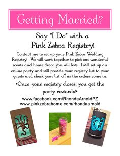 Getting Married? Love Pink Zebra? Why not set up a Pink Zebra Wedding Registry?!! Contact me today to get yours set up!https://www.facebook.com/RhondaArnoldPZ www.pinkzebrahome.com/rhondaarnold