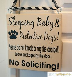 Sleeping Baby & Protective Dogs! Please do not knock or ring the doorbell. Leave packages by the door. No Soliciting