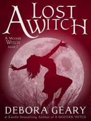 A Lost Witch :  Debora Geary (A Modern Witch Series) Book 10