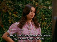 that 70's show is amazing, and mila is awesome in general