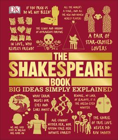 The Shakespeare Book is the newest title in our award-winning Big Ideas Simply Explained series.