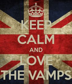 Keep calm and love the VAMPS!!!