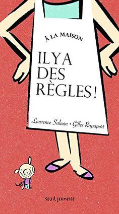Amazon.fr - À la maison, il y a des règles ! - Laurence Salaun, Gilles  Rapaport - Livres 425ce02a3c55