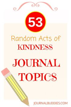 A list is filled with fabulous journal topics. Participating in random acts of kindness is truly one of life& great joys for both the giver and the receiver. Creative Writing For Kids, Writing Prompts For Kids, Writing Tips, Teaching Writing, Creative Teaching, Writing Skills, Teaching Tools, Teaching English, Journal Prompts For Teens